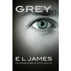 Grey (UK version) Fifty Shades of Grey as told by Christian