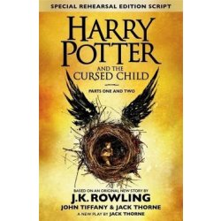 Harry Potter and the Cursed Child Parts I II (Special Rehearsal Edition) The Official Script Book of the Original West End Production