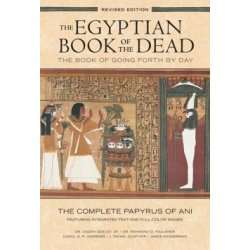 The Egyptian Book of the Dead The Book of Going Forth by Day The Complete Papyrus of Ani Featuring Integrated Text and Full Color Images (History ... Mythology Books History of Ancient Egypt)