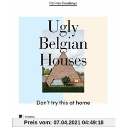 Ugly Belgian Houses don't try this at home