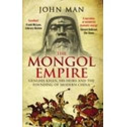 The Mongol Empire Genghis Khan his heirs and the founding of modern China